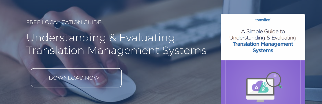 Download the free Transifex Translation Management System Evaluation Guide