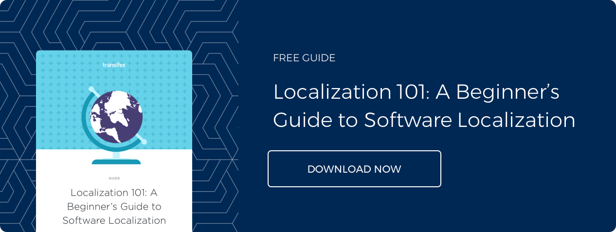 Download the free Transifex Software Localization 101 guide