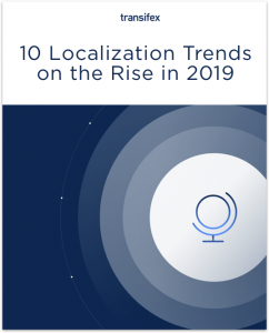 10 Localization Trends on the Rise in 2019