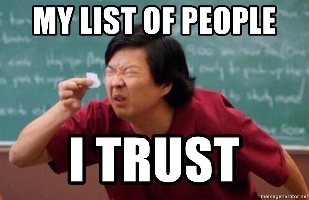list of people I trust meme