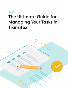 The Ultimate Guide for Managing your Tasks in Transifex