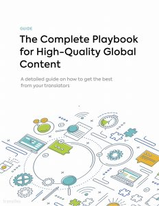 The Complete High-Quality Global Content and Localization Playbook by Transifex
