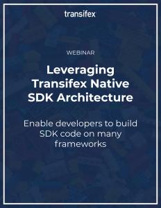 leveraging-transifex-native-sdk-architecture-featured-image